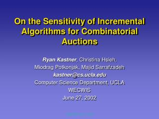 On the Sensitivity of Incremental Algorithms for Combinatorial Auctions