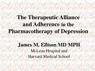 The Therapeutic Alliance  and Adherence  in the Pharmacotherapy of Depression
