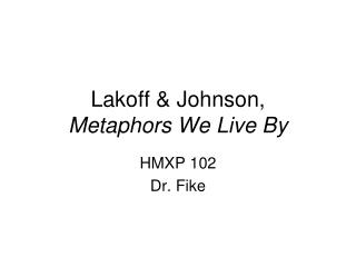 Lakoff & Johnson, Metaphors We Live By