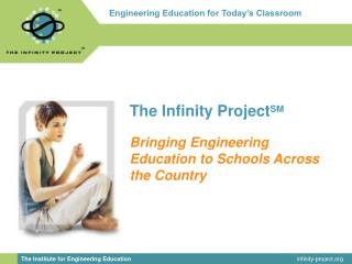 The Infinity Project SM Bringing Engineering Education to Schools Across the Country