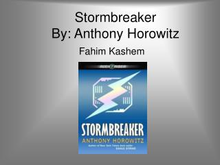Stormbreaker By: Anthony Horowitz