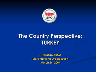The Country Perspective: TURKEY