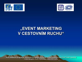 """EVENT MARKETING V CESTOVNÍM RUCHU"""