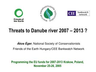 Threats to Danube river 2007 – 2013  ?