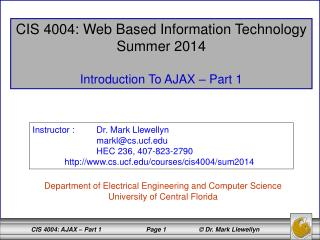 CIS 4004: Web Based Information Technology Summer 2014 Introduction To AJAX – Part 1
