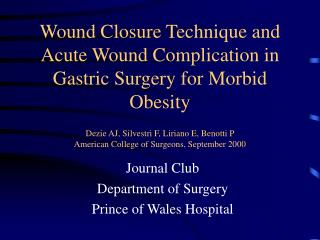 Wound Closure Technique and Acute Wound Complication in Gastric Surgery for Morbid Obesity  Dezie AJ, Silvestri F, Liria