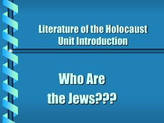 Literature of the Holocaust  Unit Introduction