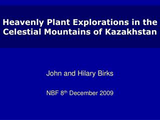 Heavenly Plant Explorations in the Celestial Mountains of Kazakhstan