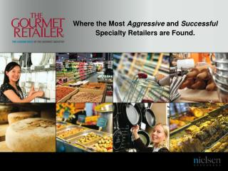 Where the Most  Aggressive  and  Successful Specialty Retailers are Found.