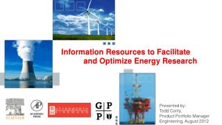 Information Resources to Facilitate  	and Optimize Energy Research