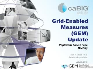 Grid-Enabled Measures (GEM) Update