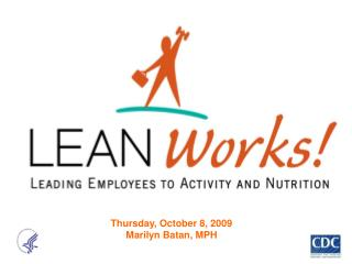 Thursday, October 8, 2009 Marilyn Batan, MPH