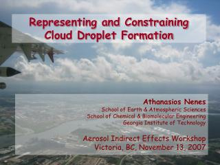 Representing and Constraining Cloud Droplet Formation