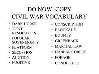 DO NOW: COPY  CIVIL WAR VOCABULARY