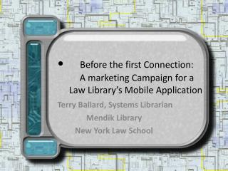 Terry Ballard, Systems Librarian Mendik  Library New York Law School