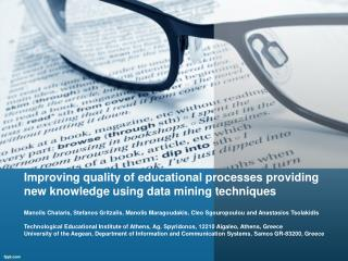 Improving quality of educational processes providing new knowledge using data mining techniques