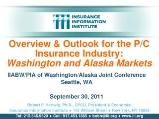 Overview & Outlook for the P/C Insurance Industry: Washington and Alaska Markets