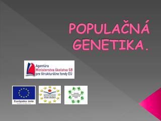 POPULAČNÁ GENETIKA.