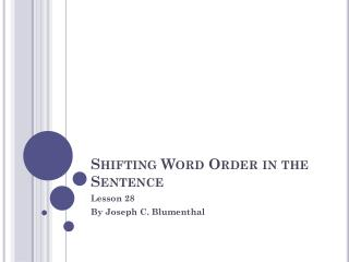 Shifting Word Order in the Sentence