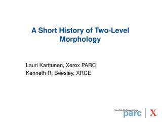 A Short History of Two-Level Morphology