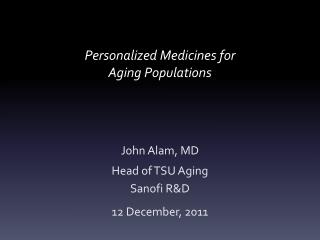 Personalized Medicines for  Aging Populations