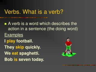 Verbs. What is a verb?