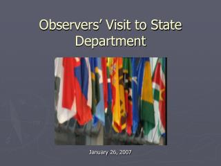 Observers' Visit to State Department