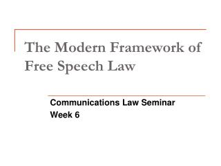 The Modern Framework of Free Speech Law