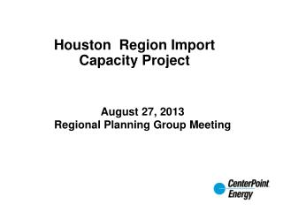 Houston  Region Import Capacity Project