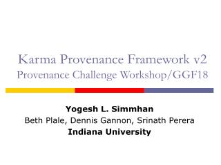 Karma Provenance Framework v2 Provenance Challenge Workshop/GGF18