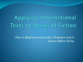 Applying Informational Texts to Works of Fiction