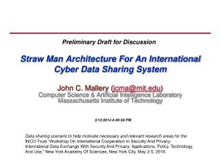 Straw Man Architecture For An International Cyber Data Sharing System