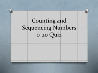 Counting and Sequencing Numbers 0-20 Quiz