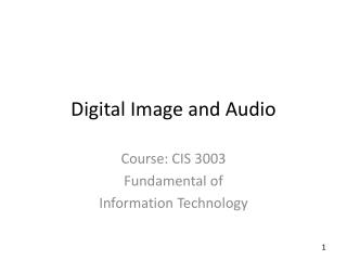 Digital Image and Audio