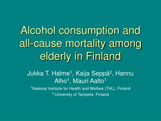 Alcohol consumption and  all-cause mortality among  elderly in Finland