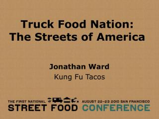 Truck Food Nation:  The Streets of America