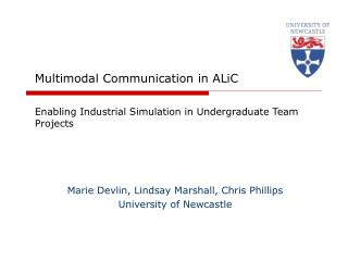 Multimodal Communication in ALiC  Enabling Industrial Simulation in Undergraduate Team Projects