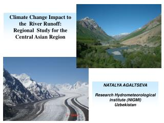 Climate Change Impact to the  River Runoff : Regional  Study for the Central Asian Region