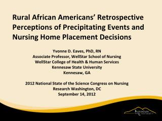 Yvonne D. Eaves, PhD, RN Associate Professor, WellStar School of Nursing