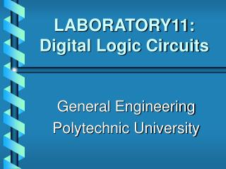 LABORATORY11: Digital Logic Circuits