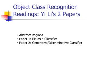 Object Class Recognition Readings: Yi Li's 2 Papers