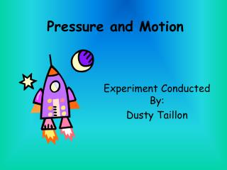 Pressure and Motion
