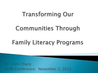 Transforming Our  Communities Through  Family Literacy Programs