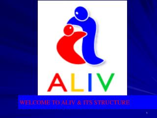 WELCOME TO ALIV & ITS STRUCTURE