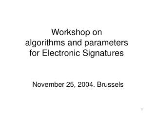 Workshop on  algorithms and parameters  for Electronic Signatures