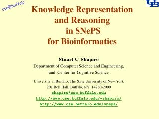 Knowledge Representation and Reasoning  in SNePS for Bioinformatics