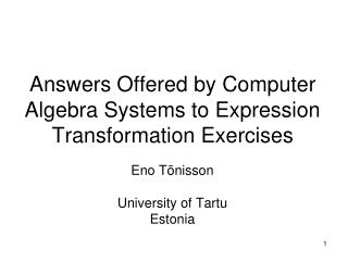 Answers Offered by Computer Algebra Systems to Expression Transformation Exercises