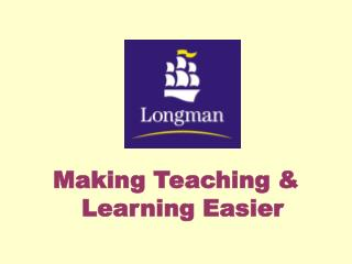 Making Teaching & Learning Easier