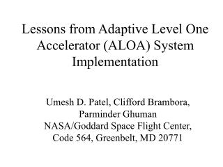 Lessons from Adaptive Level One Accelerator (ALOA) System Implementation