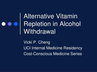 Alternative Vitamin Repletion in Alcohol Withdrawal